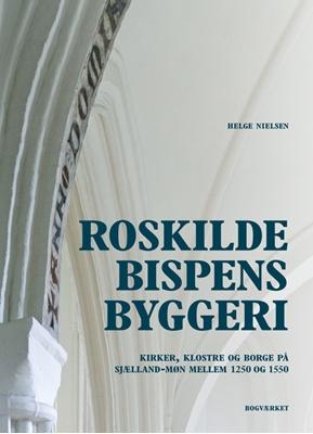 Roskildebispens byggeri Helge Nielsen 9788792420244