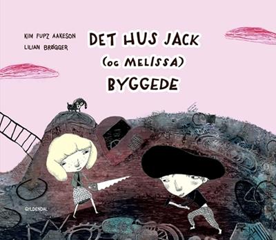 Det hus Jack (og Melissa) byggede Lilian Brøgger, Kim Fupz Aakeson 9788702192162