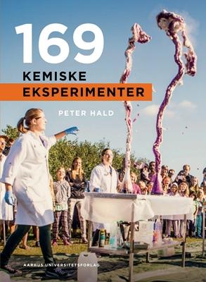 169 kemiske eksperimenter Peter Hald 9788771841770