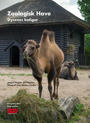 Zoologisk Have – Dyrenes boliger Jørgen Hegner Christiansen 9788792420435