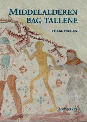 Middelalderen bag tallene Helge Nielsen 9788792420121