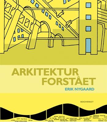 Arkitektur forstået Erik Nygaard 9788792420183