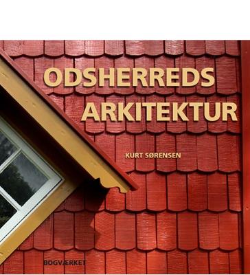 Odsherreds arkitektur Kurt Sørensen 9788792420336