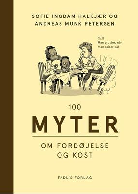 100 myter om fordøjelse og kost Andreas Munk Petersen, Sofie Ingdam Halkjær 9788777499661