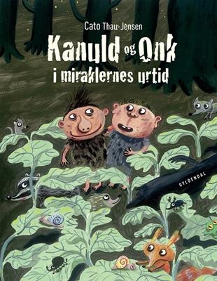 Kanuld og Onk i miraklernes urtid Cato Thau-Jensen 9788702206920