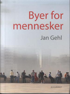 Byer for Mennesker Jan Gehl 9788792420114