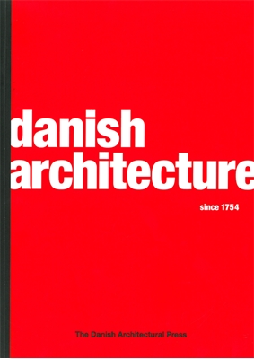 Danish architecture since 1754 Claus M. Smidt, Carsten Thau, Christoffer Harlang, Tobias Faber, Kim Dirchinck-Holmfeld 9788774073796