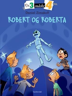 De tre måske fire 3 - Robert og Roberta Daniel Zimakoff 9788702121797