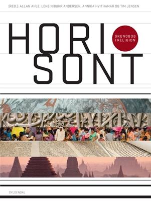 Horisont - grundbog i religion Lene Nibuhr Andersen, Tim Jensen - Mikael Rothstein, Annika Hvithamar, Allan Ahle 9788702106121