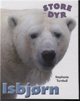 STORE DYR: Isbjørn Turnbull Stephanie 9788762721012