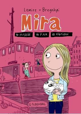 Mira 2 - Mira. #husbåd #far #kærlighed Sabine Lemire 9788702255959