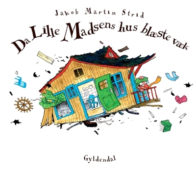 Da Lille Madsens hus blæste væk Jakob Martin Strid 9788702069297