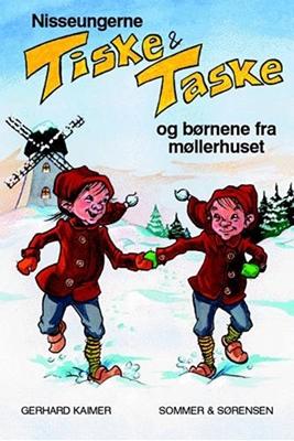 Nisseungerne Tiske og Taske og børnene fra møllerhuset Gerhard Kaimer 9788790189631