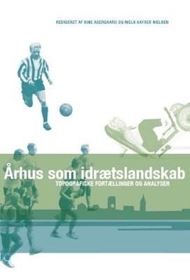 Århus som idrætslandskab  9788779342767