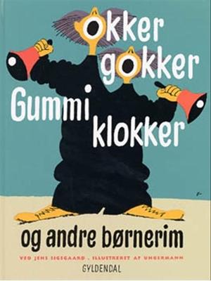 Okker gokker gummi klokker og andre børnerim Arne Ungermann, Jens Sigsgaard 9788700486423