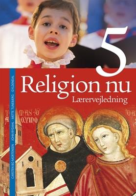 Religion nu 5. Lærervejledning John Rydahl, Carsten Bo Mortensen, Mette Tunebjerg 9788702170184