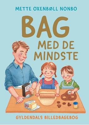 Bag med de mindste Mette Oxenbøll Nonbo 9788702164206
