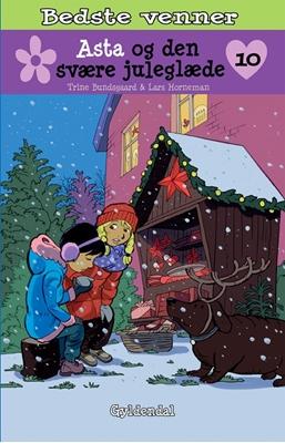 Bedste venner 10 - Asta og den svære juleglæde Trine Bundsgaard 9788702158076