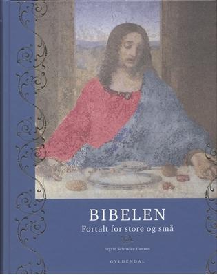 Bibelen Ingrid Schrøder-Hansen 9788702058390