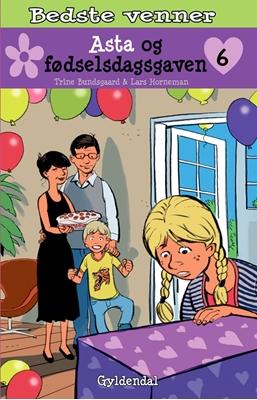 Bedste venner 6 - Asta og fødselsdagsgaven Trine Bundsgaard 9788702121834