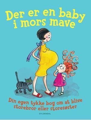 Der er en baby i mors mave Mats Letén, Lene Fauerby, Thomas Svensson, Tove krebs Lange, Lilian Brøgger, Kim Fupz Aakeson, Mette-Kirstine Bak, Hanne Kvist, Lucy Cousins, Eline Sigfusson 9788702093896