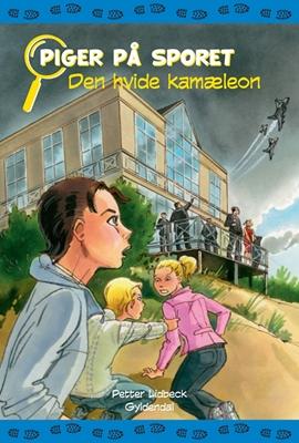 Piger på sporet 6 - Den hvide kamæleon Petter Lidbeck 9788702079807