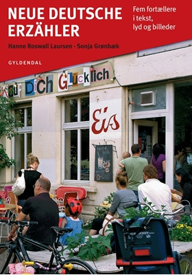 Neue deutsche Erzähler Hanne Roswall Laursen, Sonja Grønbæk 9788702106077