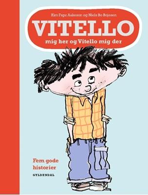 Vitello mig her og Vitello mig der Kim Fupz Aakeson, Niels Bo Bojesen 9788702247800