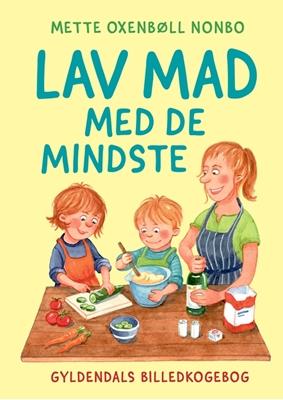 Lav mad med de mindste Mette Oxenbøll Nonbo 9788702144161