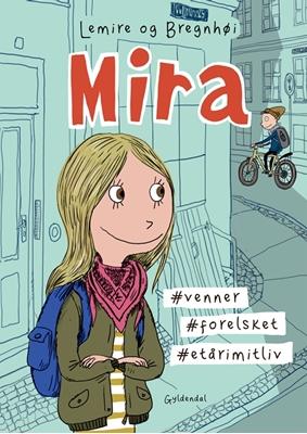 Mira 1 - Mira. #venner #forelsket #etårimitliv Sabine Lemire 9788702219760