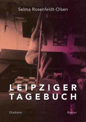 Leipziger Tagebuch Selma Rosenfeldt-Olsen 9788793128538