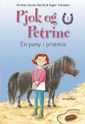 Pjok og Petrine 1 - En pony i præmie Kirsten Sonne Harild 9788702059397