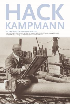 Hack Kampmann Elisabeth Gehl, Kim Dirckinck-Holmfeld, Marie Louise Kampmann Soldbro 9788792420473