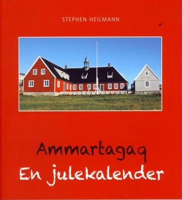 Ammartagaq - En julekalender Stephen Heilmann 9788792554772