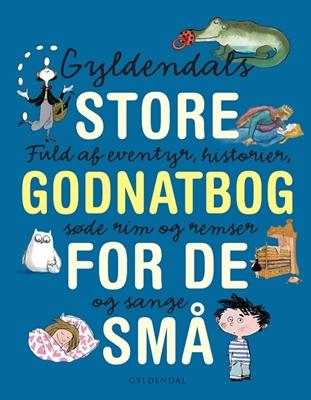 Gyldendals store godnatbog for de små Gyldendal 9788702092127