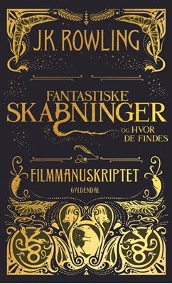 Fantastiske skabninger og hvor de findes - Filmmanuskriptet J. K. Rowling 9788702231793
