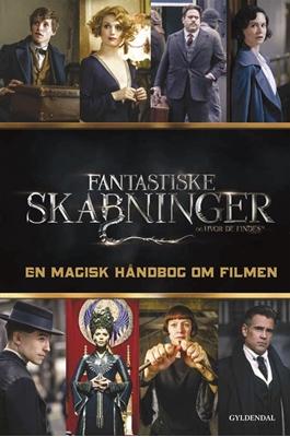 Fantastiske skabninger og hvor de findes: En magisk håndbog om filmen Ingen Forfatter 9788702235791