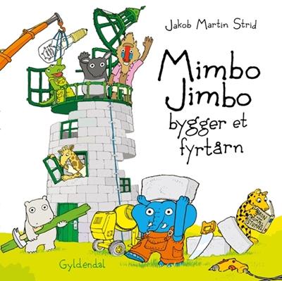 Mimbo Jimbo bygger et fyrtårn Jakob Martin Strid 9788702184211