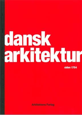 Dansk arkitektur siden 1754 Tobias Faber, Kim Dirckinck-Holmfeld, Christoffer Harlang, Ckaus M. Smidt, Carsten Thau 9788774073451