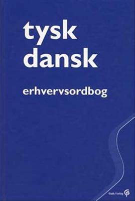 Tysk-Dansk Erhvervsordbog Ole Lauridsen, Tove Gadegaard, Sven-Olaf Poulsen, Sven Tarp 9788712037668