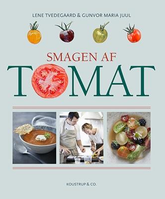 SMAGEN AF TOMAT Gunvor Maria Juul, Lene Tvedegaard 9788793159174