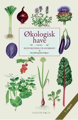 Økologisk have 2. udgave Jens Juhl, Sølva Falgren 9788793159334
