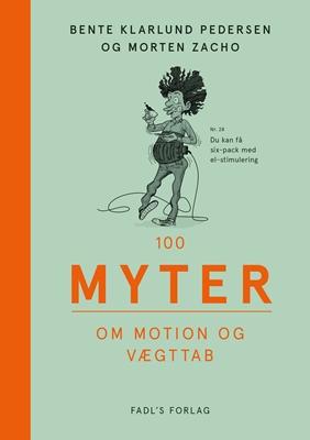 100 myter om motion og vægttab Morten Zacho, Bente Klarlund Pedersen 9788777499227