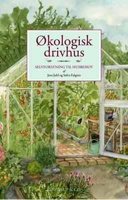 Økologisk drivhus Jens Juhl, Sølva Falgren 9788793159181