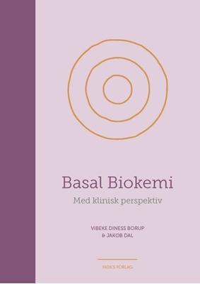 Basal Biokemi - med klinisk perspektiv Vibeke Diness Borup, Jakob Dall 9788777497780