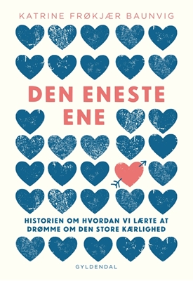 Den eneste ene Katrine Frøkjær Baunvig 9788702250473