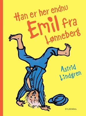 Han er her endnu - Emil fra Lønneberg Astrid Lindgren 9788702072914