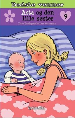 Bedste venner 9 - Asta og den lille søster Trine Bundsgaard 9788702158052