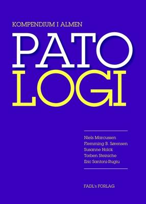 Kompendium i Patologi Niels Marcussen, Susanne Holck, Flemming B. Sørensen, Torben Steinche, Eric Santoni-Rugiu 9788777496363