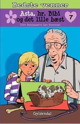 Bedste venner 7 - Asta, hr. Bibi og det lille bæst Trine Bundsgaard 9788702137514